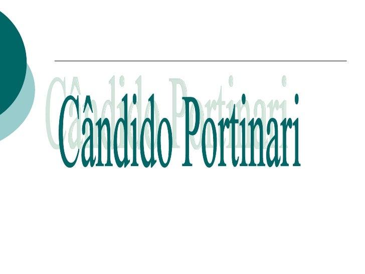 Quem foi   Cândido Portinari foi um dos pintores brasileiros mais famosos. Este    grande artista nasceu na cidade de Br...
