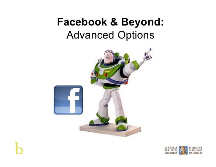 Facebook & Beyond:  Advanced Options