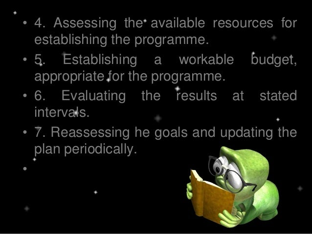 • 4. Assessing the available resources for establishing the programme. • 5. Establishing a workable budget, appropriate fo...
