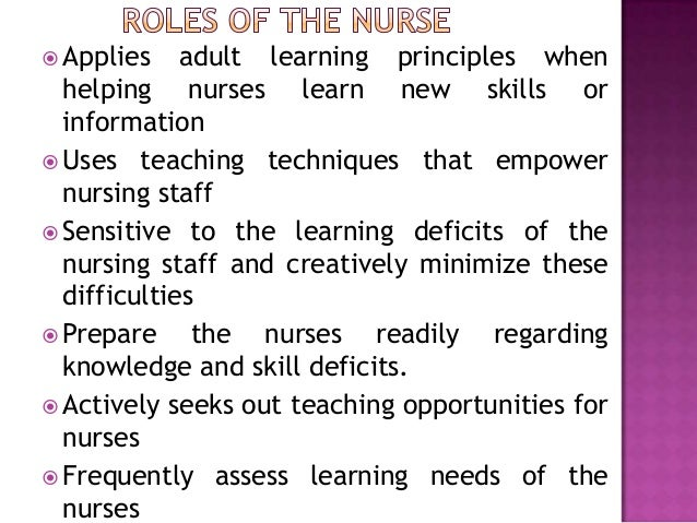  Applies adult learning principles when helping nurses learn new skills or information  Uses teaching techniques that em...