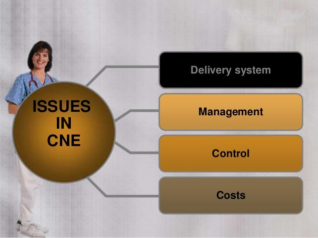 ISSUES IN CNE Delivery system Management Control Costs