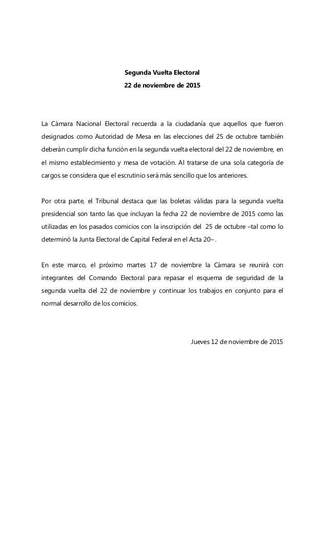 Segunda Vuelta Electoral 22 de noviembre de 2015 La Cámara Nacional Electoral recuerda a la ciudadanía que aquellos que fu...