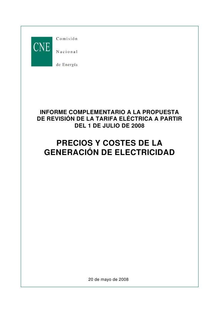 INFORME COMPLEMENTARIO A LA PROPUESTA DE REVISIÓN DE LA TARIFA ELÉCTRICA A PARTIR            DEL 1 DE JULIO DE 2008       ...