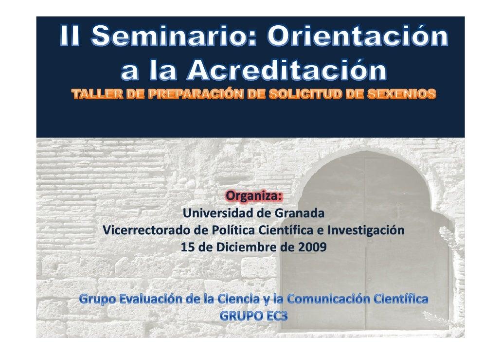 Organiza:              Universidad de Granada Vicerrectorado de Política Científica e Investigación              15 de Dic...