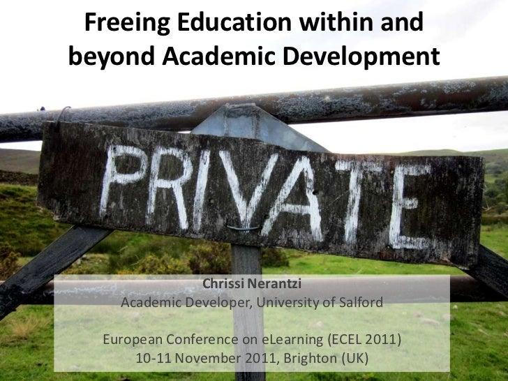 Freeing Education within andbeyond Academic Development               Chrissi Nerantzi    Academic Developer, University o...