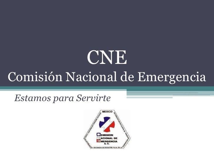 CNE Comisión Nacional de Emergencia  Estamos para Servirte