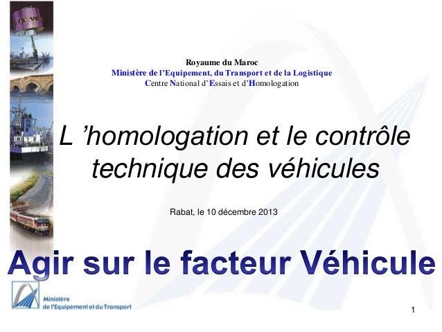 Royaume du Maroc Ministère de l'Equipement, du Transport et de la Logistique Centre National d'Essais et d'Homologation  L...