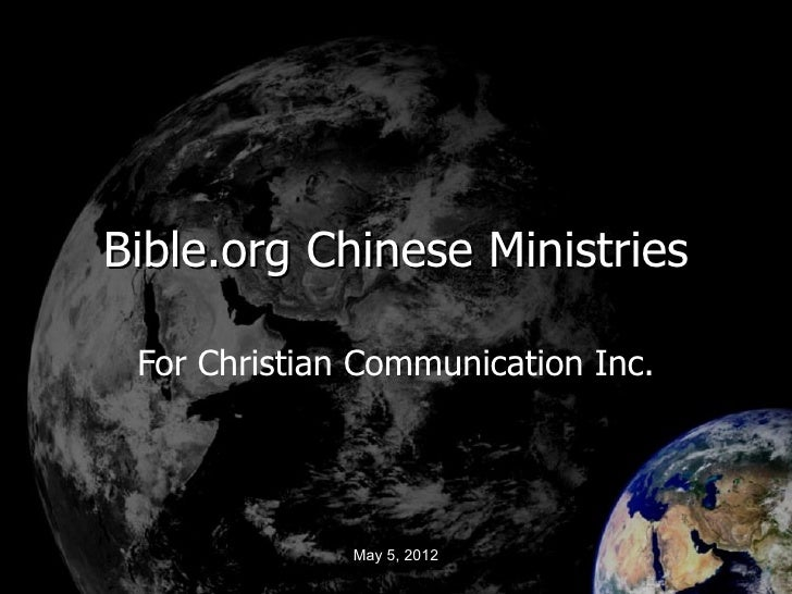 Bible.org Chinese Ministries For Christian Communication Inc.              May 5, 2012