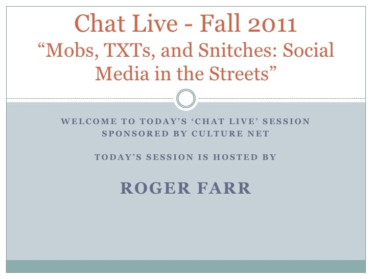WeLCOME TO TODAY'S 'Chat Live' session<br />SPONSORED BY CULTURE NET<br />TODAY'S SESSION IS Hosted by<br />ROGER FARR<br ...