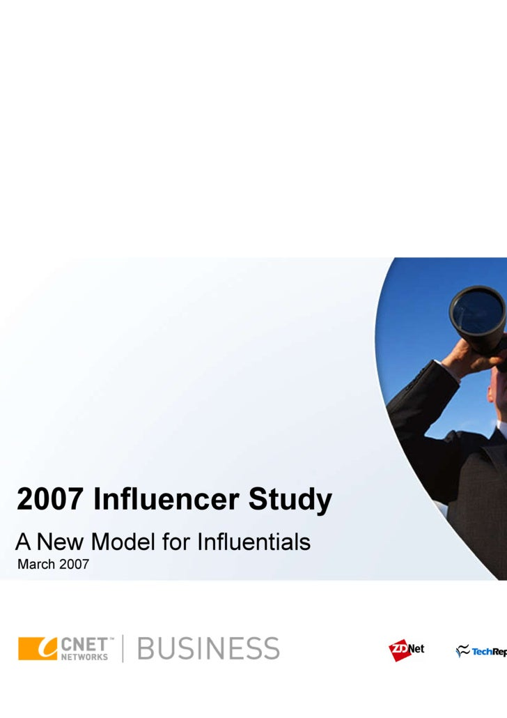 2007 Influencer Study A New Model for Influentials March 2007