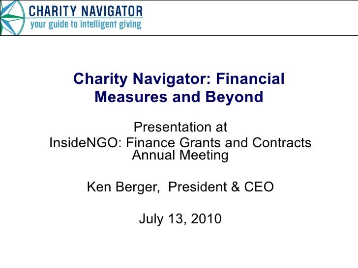 Charity Navigator: Financial Measures and Beyond Presentation at InsideNGO: Finance Grants and Contracts Annual Meeting Ke...