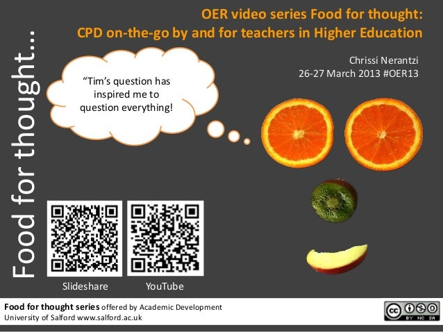 OER video series Food for thought: Food for thought…      CPD on-the-go by and for teachers in Higher Education           ...