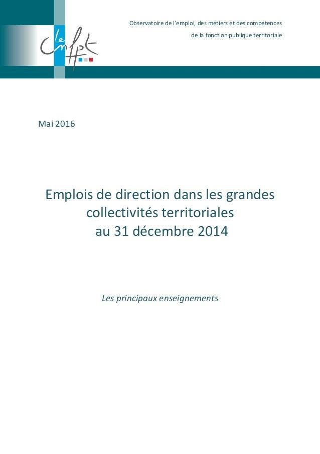 Observatoire de l'emploi, des métiers et des compétences de la fonction publique territoriale Mai 2016 Emplois de directio...
