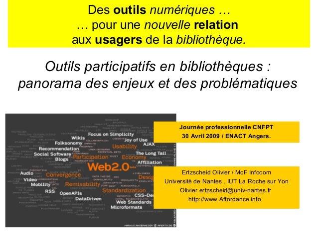 Des outils numériques … … pour une nouvelle relation aux usagers de la bibliothèque. Outils participatifs en bibliothèques...