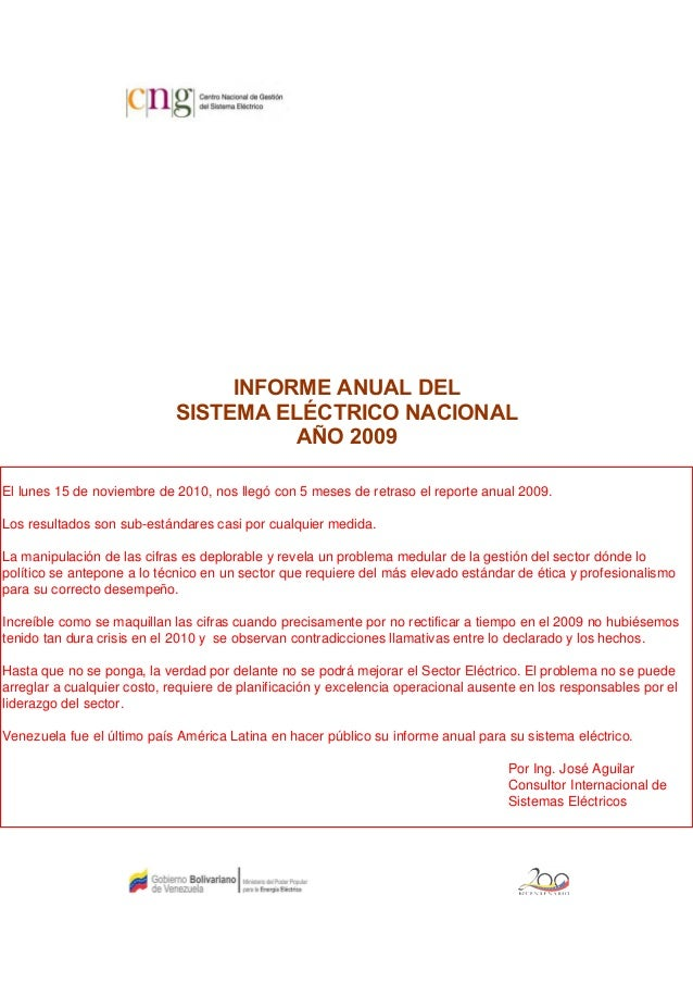 INFORME ANUAL DEL SISTEMA ELÉCTRICO NACIONAL AÑO 2009 Noviembre 2010 El lunes 15 de noviembre de 2010, nos llegó con 5 mes...