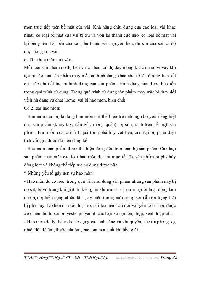 TTH. Trường TC Nghề KT – CN – TCN Nghệ An http://www.ebook.edu.vn Trang 22 mòn trực tiếp trên bề mặt của vải. Khả năng chị...