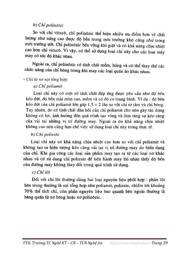 TTH. Trường TC Nghề KT – CN – TCN Nghệ An http://www.ebook.edu.vn Trang 39 + Chỉ từ xơ sợi tổng hợp: