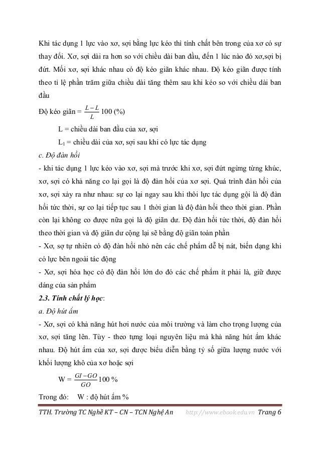 TTH. Trường TC Nghề KT – CN – TCN Nghệ An http://www.ebook.edu.vn Trang 6 Khi tác dụng 1 lực vào xơ, sợi bằng lực kéo thì ...