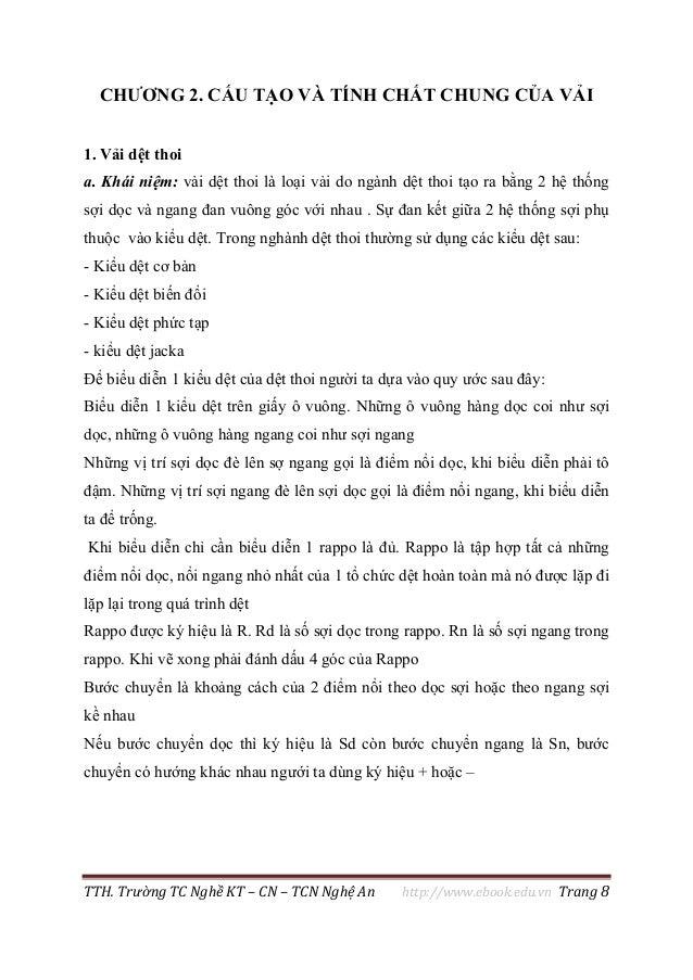 TTH. Trường TC Nghề KT – CN – TCN Nghệ An http://www.ebook.edu.vn Trang 8 CHƯƠNG 2. CẤU TẠO VÀ TÍNH CHẤT CHUNG CỦA VẢI 1. ...