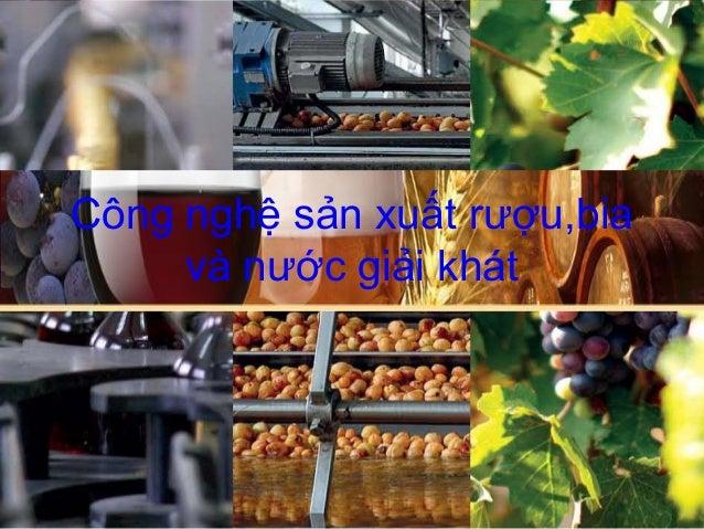 Công nghệ sản xuất rượu,bia và nước giải khát