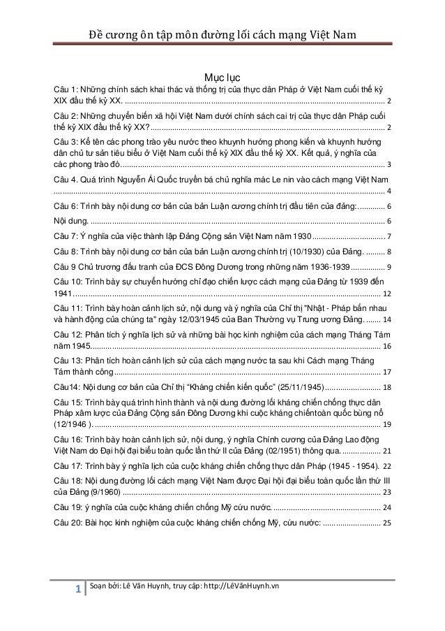 Đề cương ôn tập môn đường lối cách mạng Việt Nam 1 Soạn bởi: Lê Văn Huynh, truy cập: http://LêVănHuynh.vn Mục lục Câu 1: N...