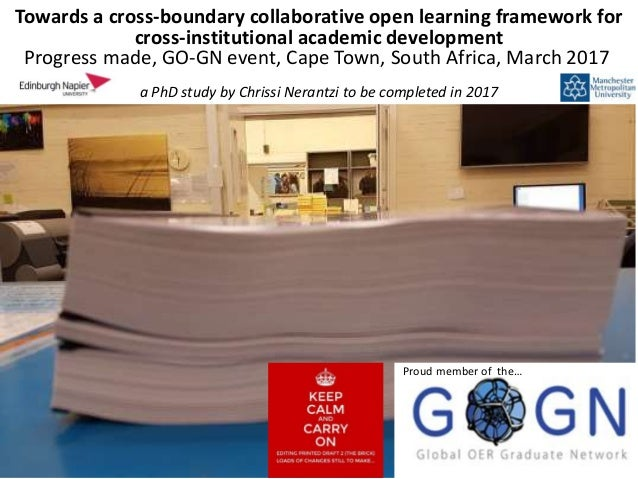 a PhD study by Chrissi Nerantzi to be completed in 2017 Towards a cross-boundary collaborative open learning framework for...