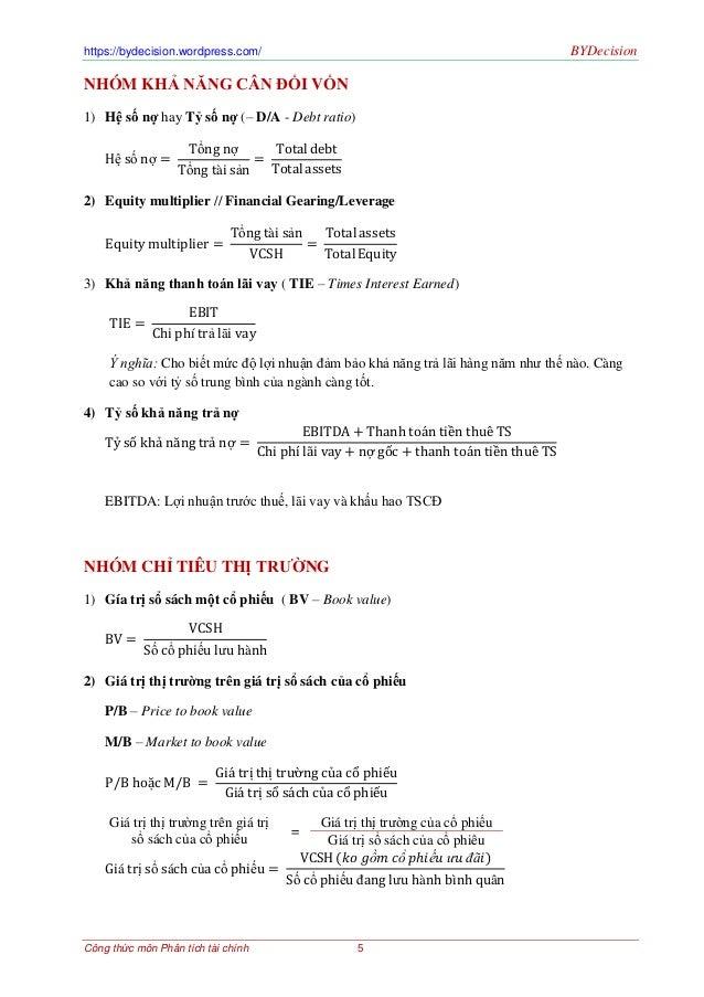 https://bydecision.wordpress.com/ BYDecisionCông thức môn Phân tích tài chính 5NHÓM KHẢ NĂNG CÂN ĐỐI VỐN1) Hệ số nợ hay Tỷ...