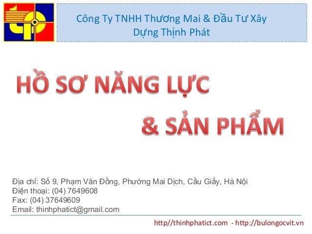 http//thinhphatict.com - http://bulongocvit.vn Công Ty TNHH Th ng Mai & Đ u T Xâyươ ầ ư D ng Th nh Phátự ị Địa chỉ: Số 9, ...