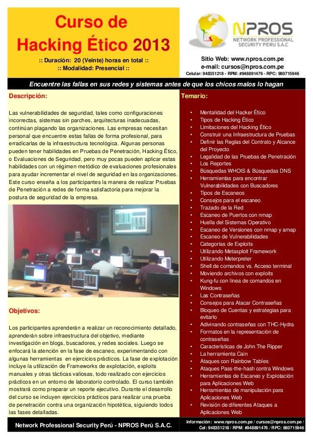 Curso deHacking Ético 2013:: Duración: 20 (Veinte) horas en total :::: Modalidad: Presencial ::Sitio Web: www.npros.com.pe...
