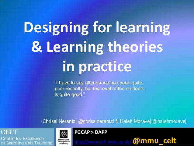 """Designing for learning & Learning theories in practice """"I have to say attendance has been quite poor recently, but the lev..."""
