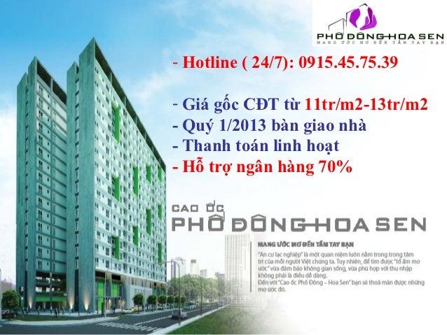 - Hotline ( 24/7): 0915.45.75.39- Giá gốc CĐT từ 11tr/m2-13tr/m2- Quý 1/2013 bàn giao nhà- Thanh toán linh hoạt- Hỗ trợ ng...