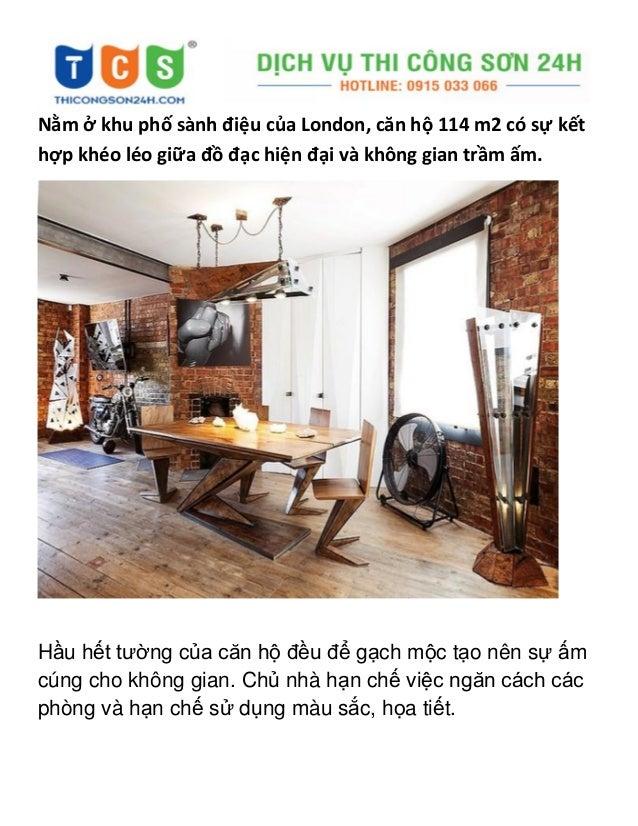 Nằm ở khu phố sành điệu của London, căn hộ 114 m2 có sự kết hợp khéo léo giữa đồ đạc hiện đại và không gian trầm ấm. Hầu h...