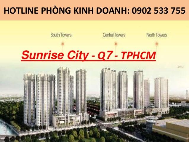 HOTLINE PHÒNG KINH DOANH: 0902 533 755   Sunrise City - Q7 - TPHCM