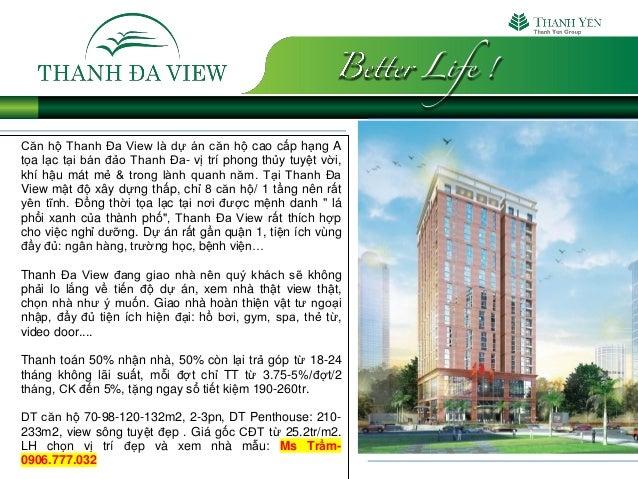 Căn hộ Thanh Đa View là dự án căn hộ cao cấp hạng A tọa lạc tại bán đảo Thanh Đa- vị trí phong thủy tuyệt vời, khí hậu mát...