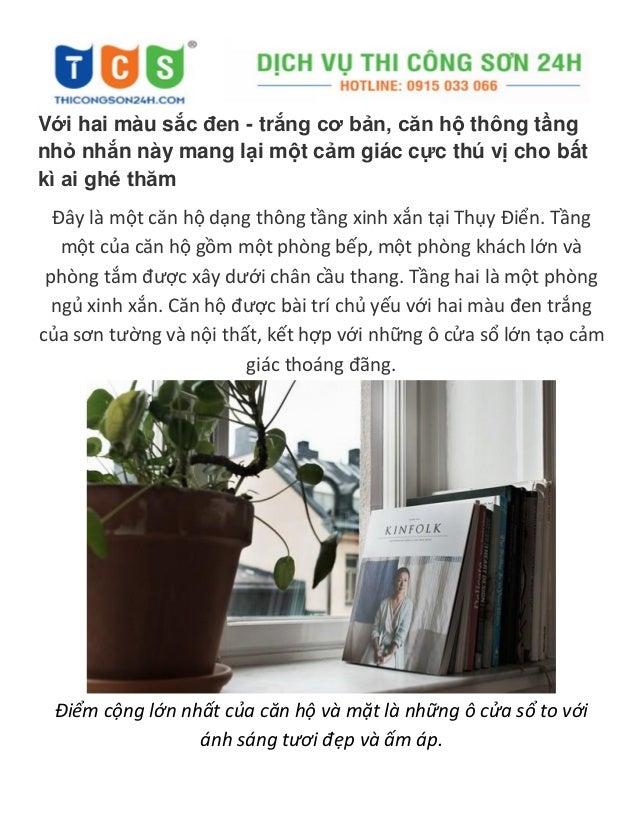 Với hai màu sắc đen - trắng cơ bản, căn hộ thông tầng nhỏ nhắn này mang lại một cảm giác cực thú vị cho bất kì ai ghé thăm...