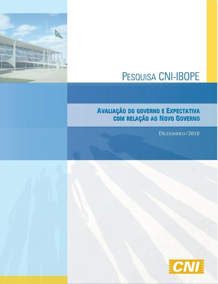 AVALIAÇÃO DO GOVERNO E EXPECTATIVA     COM RELAÇÃO AO NOVO GOVERNO                    D EZEMBRO /2010