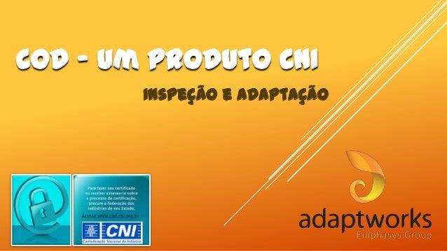 COD – um produto CNI Inspeção e Adaptação