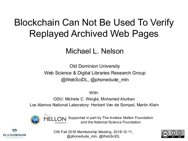 CNI Fall 2018 Membership Meeting, 2018-12-11, @phonedude_mln, @WebSciDL Blockchain Can Not Be Used To Verify Replayed Arch...