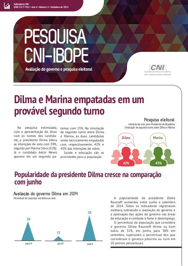 Na pesquisa estimulada,  com a apresentação do disco  com os nomes dos candida-tos,  a presidente Dilma lidera  as intençõ...