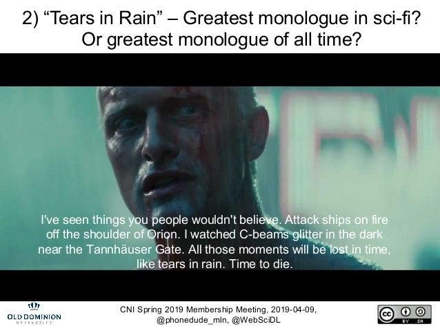 "CNI Spring 2019 Membership Meeting, 2019-04-09, @phonedude_mln, @WebSciDL 2) ""Tears in Rain"" – Greatest monologue in sci-f..."