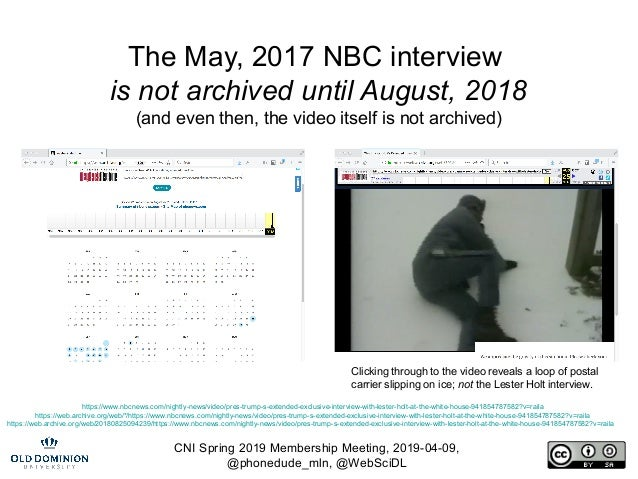 CNI Spring 2019 Membership Meeting, 2019-04-09, @phonedude_mln, @WebSciDL The May, 2017 NBC interview is not archived unti...
