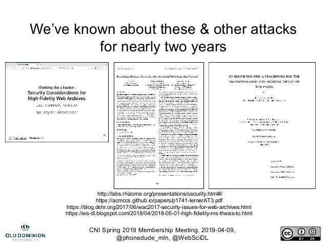 CNI Spring 2019 Membership Meeting, 2019-04-09, @phonedude_mln, @WebSciDL We've known about these & other attacks for near...