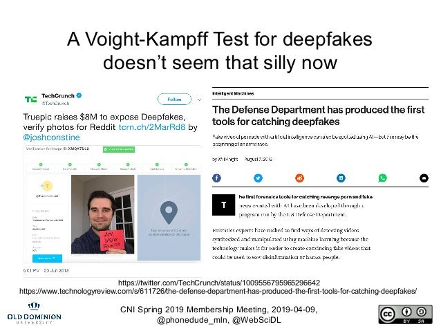 CNI Spring 2019 Membership Meeting, 2019-04-09, @phonedude_mln, @WebSciDL A Voight-Kampff Test for deepfakes doesn't seem ...