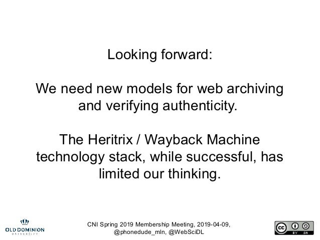 CNI Spring 2019 Membership Meeting, 2019-04-09, @phonedude_mln, @WebSciDL Looking forward: We need new models for web arch...