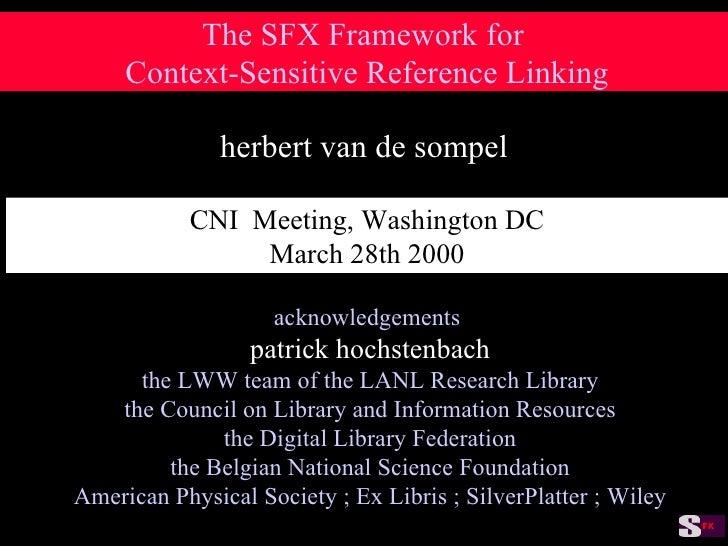The SFX Framework for  Context-Sensitive Reference Linking herbert van de sompel acknowledgements patrick hochstenbach the...