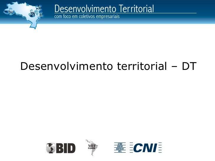 Desenvolvimento territorial – DT