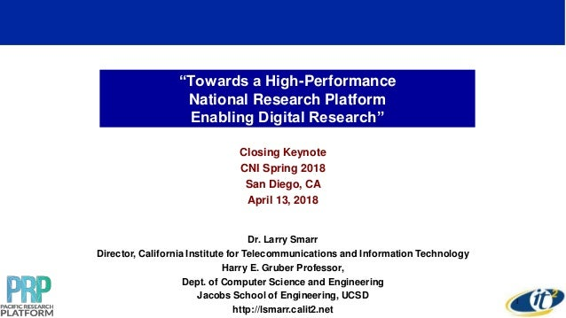 """Towards a High-Performance National Research Platform Enabling Digital Research"" Closing Keynote CNI Spring 2018 San Dieg..."