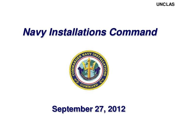 UNCLASNavy Installations Command     September 27, 2012