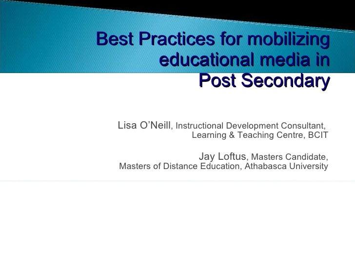 <ul><li>Lisa O'Neill , Instructional Development Consultant,  Learning & Teaching Centre, BCIT </li></ul><ul><li>Jay Loftu...