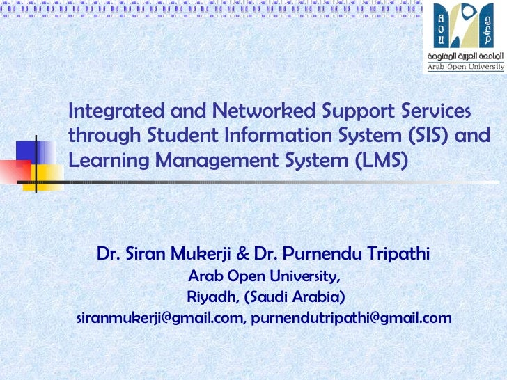 Integrated and Networked Support Services through Student Information System (SIS) and Learning Management System (LMS) Dr...
